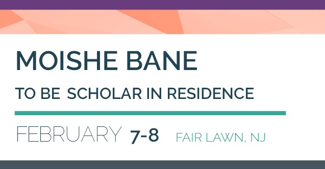 Moishe Bane to be Scholar in Residence